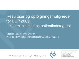 Resultater og opfølgningsmuligheder for LUP 2009  – kommunikation og patientinddragelse