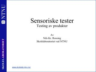 Sensoriske tester Testing av produkter