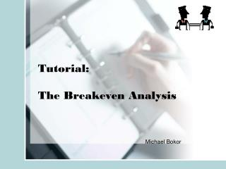Tutorial:   The Breakeven Analysis