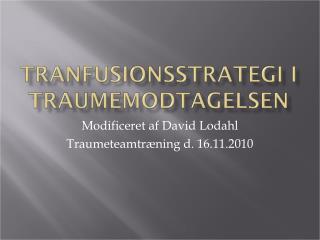Modificeret af David Lodahl Traumeteamtræning d. 16.11.2010
