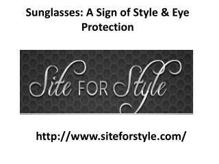 Siteforstyle Sunglasses: A Sign of Style & Eye Protection