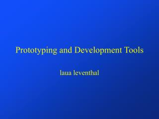 Prototyping and Development Tools