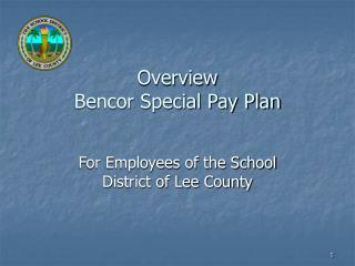 Overview Bencor Special Pay Plan