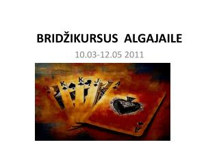 BRID�IKURSUS  ALGAJAILE