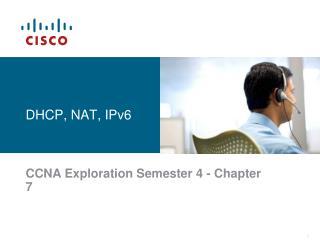 DHCP, NAT, IPv6