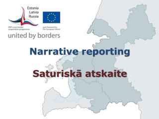 Narrative reporting Saturisk? atskaite