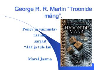 "George R. R. Martin ""Troonide mäng""."