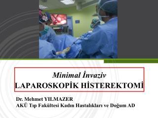 Minimal İnvaziv LAPAROSKOPİK HİSTEREKTOMİ
