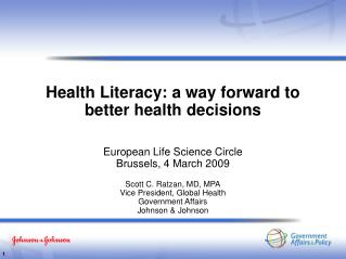 Health Literacy: a way forward to better health decisions  European Life Science Circle Brussels, 4 March 2009