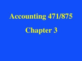 Accounting 471