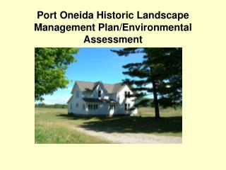 Port Oneida Historic Landscape Management Plan/Environmental Assessment