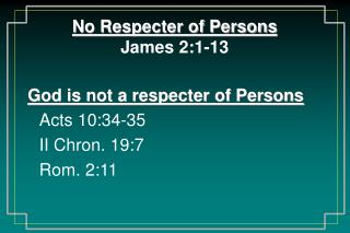 No Respecter of Persons James 2:1-13