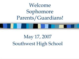 Welcome  Sophomore Parents/Guardians!