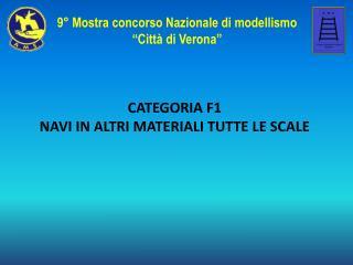 CATEGORIA F1 NAVI IN ALTRI MATERIALI TUTTE LE SCALE