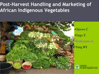 Post-Harvest Handling and Marketing of African Indigenous Vegetables