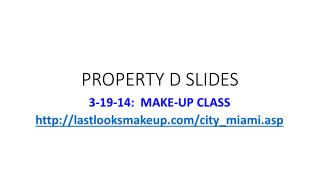 PROPERTY D SLIDES