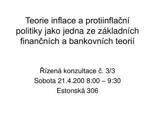 Teorie inflace a protiinflační politiky jako jedna ze základních finančních a bankovních teorií