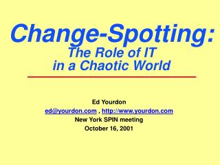 Change-Spotting: The Role of IT in a Chaotic World