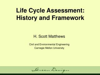 Life Cycle Assessment: History and Framework