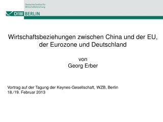 Wirtschaftsbeziehungen zwischen China und der EU, der Eurozone und Deutschland von Georg Erber