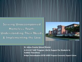 Serving Unaccompanied Homeless Youth: Understanding Their Needs & Implementing the Law