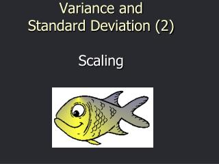 Variance and  Standard Deviation (2) Scaling