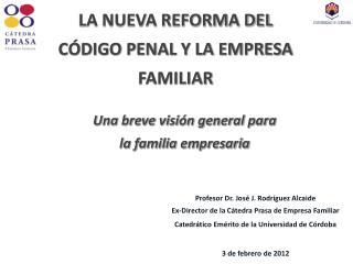 Profesor Dr. José J. Rodríguez  Alcaide Ex-Director de la Cátedra Prasa de Empresa Familiar
