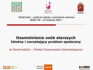 WŁĄCZwiek –  publiczne debaty o potrzebach seniorów SENAT RP – 29 kwietnia 2009 r.