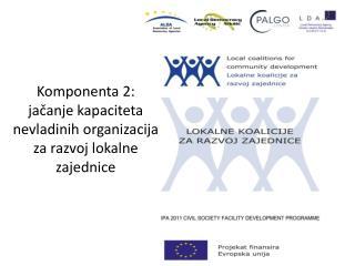 Komponenta 2: ja čanje kapaciteta nevladinih organizacija za razvoj lokalne zajednice