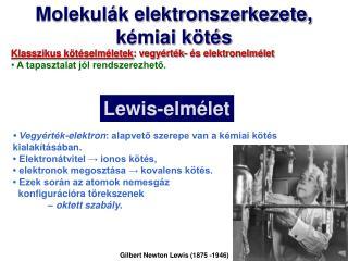 Molekulák elektronszerkezete, kémiai kötés