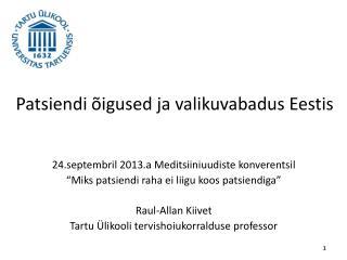 Patsiendi �igused ja valikuvabadus Eestis