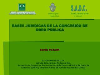 BASES JURIDICAS DE LA CONCESIÓN DE OBRA PÚBLICA Sevilla 16.12.04