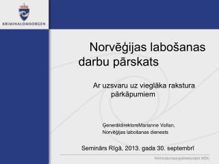 Norvēģijas labošanas darbu pārskats Ar uzsvaru uz vieglāka rakstura pārkāpumiem