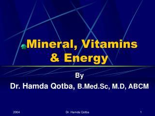 Mineral, Vitamins  Energy