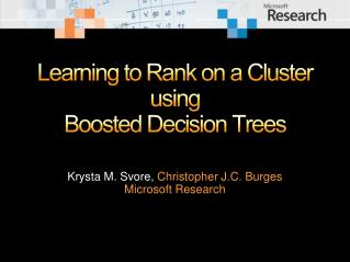 Learning to Rank on a Cluster using  Boosted  Decision Trees