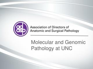 Molecular and Genomic Pathology at UNC