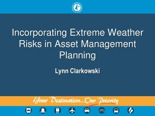 Incorporating Extreme Weather Risks in Asset Management Planning