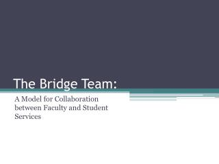 The Bridge Team: