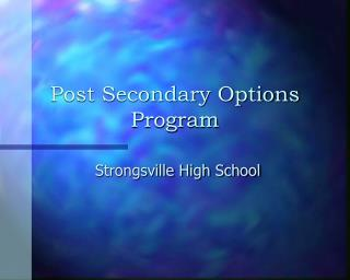 Post Secondary Options Program