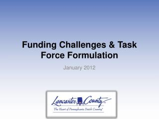Funding Challenges & Task Force Formulation