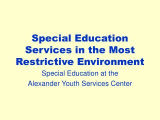 Special Education Services in the Most Restrictive Environment