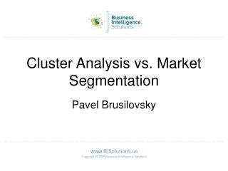 Cluster Analysis vs. Market Segmentation
