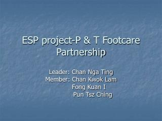 ESP project-P & T Footcare Partnership