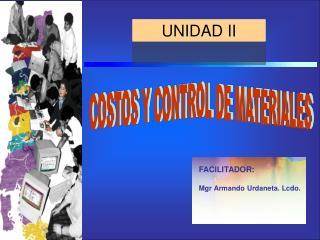 COSTOS Y CONTROL DE MATERIALES