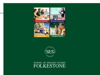 SCHOOL  OF  ENGLISH  STUDIES FOLKESTONE