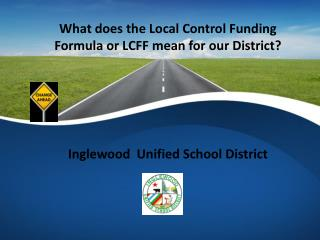 What  does the Local Control Funding Formula or  LCFF mean for  our District?