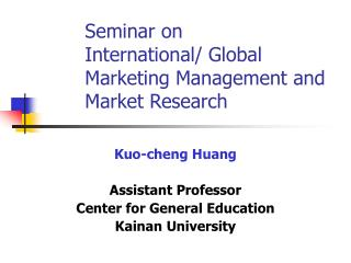 Seminar on International/ Global Marketing Management and Market Research