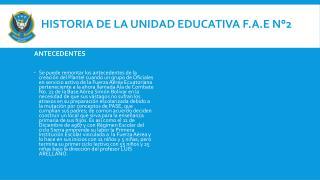 Historia de la unidad educativa F.A.E N°2