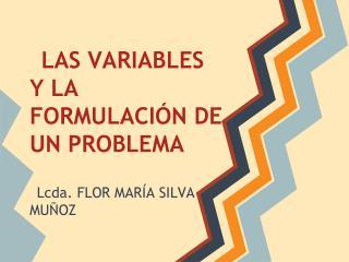 LAS VARIABLES Y LA FORMULACIÓN DE UN PROBLEMA