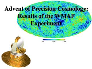 Advent of Precision Cosmology: Results of the WMAP  Experiment